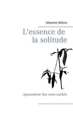 L'essence de la solitude: Apesanteur des sens cachés