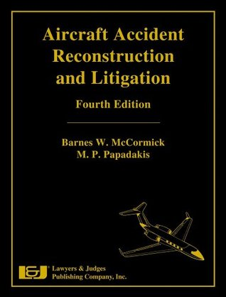 Aircraft Accident Reconstruction and Litigation, Fourth Edition