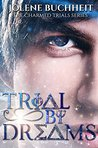 Trial by Dreams (The Charmed Trials Series Book 2)