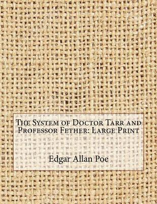 The System of Doctor Tarr and Professor Fether: Large Print