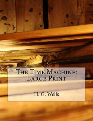 The Time Machine: Large Print