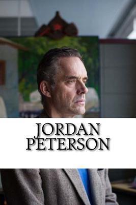 Jordan Peterson: A Biography