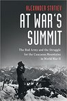 At War's Summit: The Red Army and the Struggle for the Caucasus Mountains in World War II