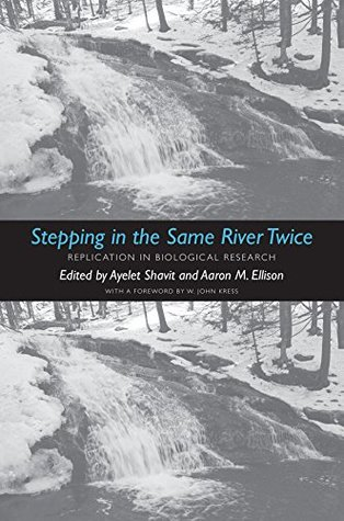 Stepping in the Same River Twice: Replication in Biological Research