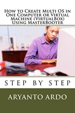 Step by Step How to Create Multi OPERATING SYSTEMS (OS) in One Computer or virtu: masterbooter, virtualbox, MSDOS, USB Flashdisk bootable, multiple OS