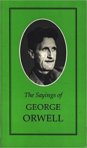 The Sayings of George Orwell