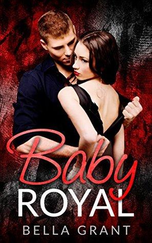 Royal Baby by Bella Grant