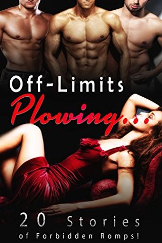 Off-Limits Plowing… (20 Stories of Forbidden Romps!)