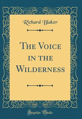 the-voice-in-the-wilderness-classic-reprint