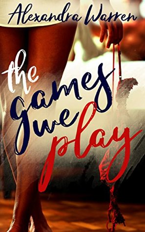The Games We Play (FWB Book 1) by Alexandra Warren