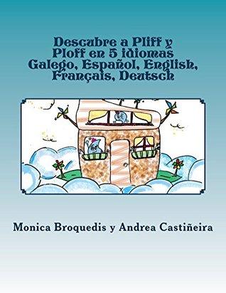 Descubre a Pliff y Ploff en 5 idiomas: Galego, Español, English, Français, Deutsch