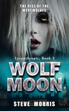 Wolf Moon: The Ri...