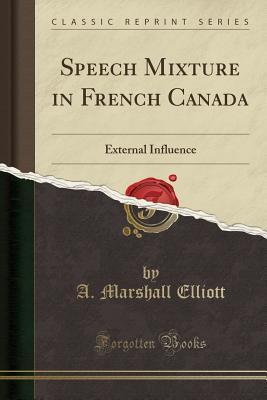Speech Mixture in French Canada: External Influence