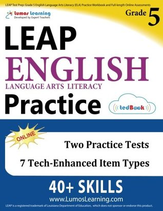 LEAP Test Prep: Grade 5 English Language Arts Literacy (ELA) Practice Workbook and Full-length Online Assessments: LEAP Study Guide