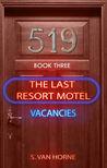 Last Resort Motel : Room 519 (Last Resort Motel, #3)