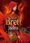 Jádro by Peter V. Brett
