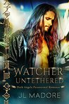 Watcher Untethered