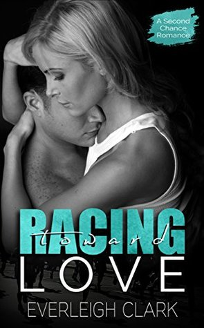 Racing Toward Love by Everleigh Clark