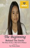 The Beginning: Behind The Smile - The Story of Lek, a Bar Girl in Pattaya