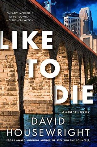 Like to Die: A McKenzie Novel (Twin Cities P.I. Mac McKenzie Novels Book 15)