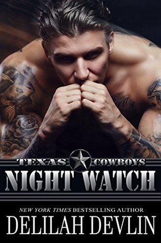 Night Watch (Texas Cowboys Book 6) by Delilah Devlin (