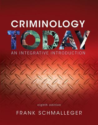 Criminology Today: An Integrative Introductionan Integrative Introduction