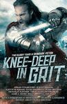 Knee-Deep in Grit...