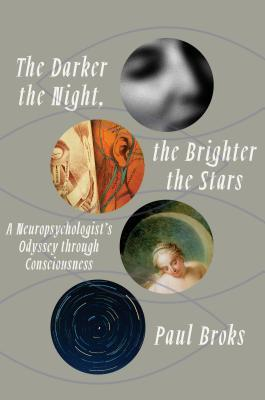the-darker-the-night-the-brighter-the-stars-a-neuropsychologist-s-odyssey-through-consciousness
