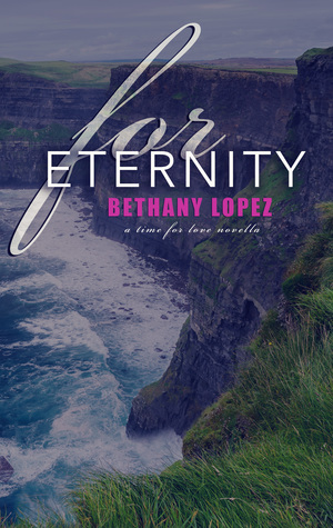 For Eternity: A Time for Love Series Novella (Time for Love #8)
