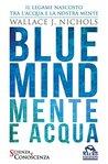 Blue Mind: Mente e Acqua. Il Legame Nascosto tra l'acqua e la nostra mente