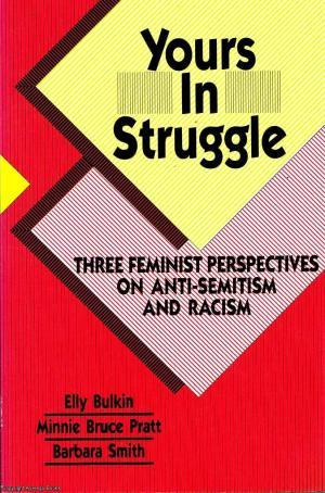 Yours in Struggle: Three Feminist Perspectives on Anti-Semitism and Racism