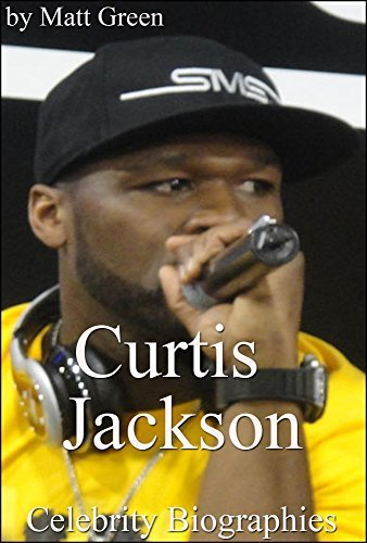 Curtis James Jackson III (50 cent) Biography - The Amazing Story of One Great Rapper
