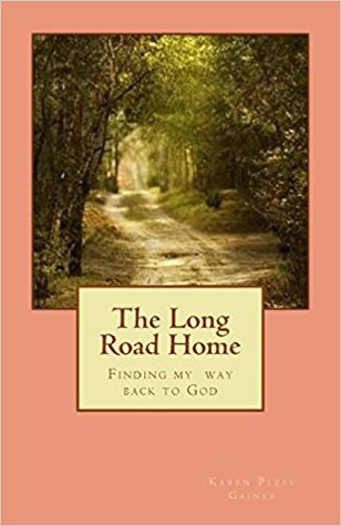 The Long Road Home: Finding my way back to God (2nd edition)
