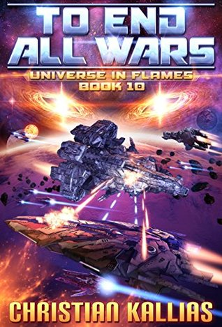 Into the Fire Part II: To End All Wars (Universe in Flames, #10)