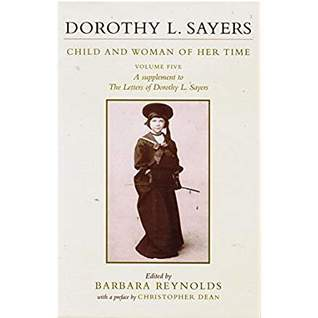 The Letters Of Dorothy L. Sayers: Child and Woman of Her Time (v. 5)