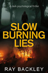 Slow Burning Lies