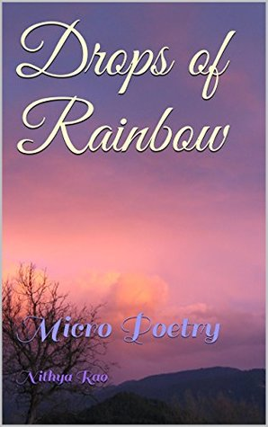 Drops of Rainbow: Micro Poetry