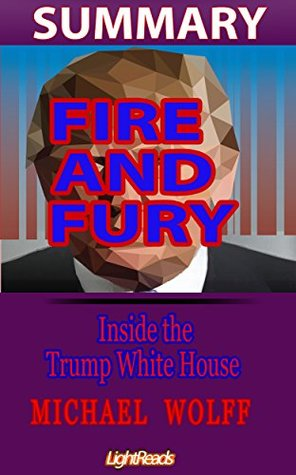 Summary: Fire and Fury: Inside the Trump White House