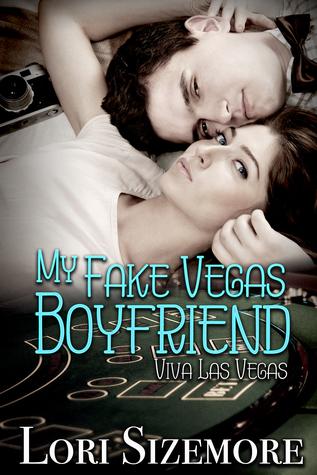 My Fake Vegas Boyfriend by Lori Sizemore