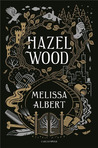 Hazel Wood by Melissa Albert