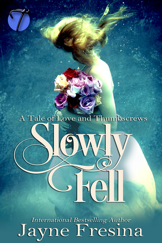 Slowly Fell: A Tale of Love and Thumbscrews