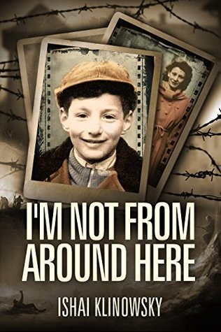 I'm Not From Around Here: A Jewish Boy Telling the Historical Story of his Family's Holocaust Survival in WW2