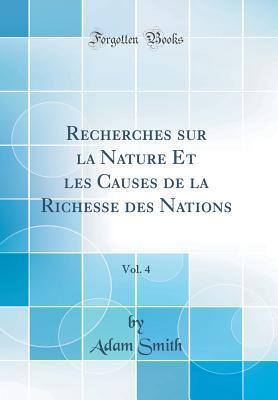 Recherches Sur La Nature Et Les Causes de la Richesse Des Nations, Vol. 4