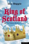 King of Scotland & The Tobacco Merchant's Lawyer (Modern Plays)