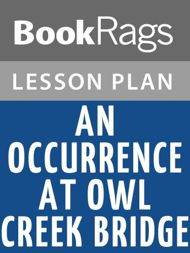 Lesson Plans An Occurrence at Owl Creek Bridge