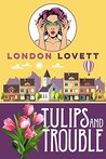 Tulips and Trouble (Port Danby Mystery #5)