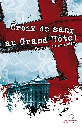 Croix de sang au Grand Hôtel: Finaliste - Prix du premier polar au festival de Lens