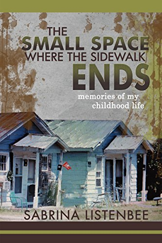 The Small Space Where the Sidewalk Ends:: Memories of My Childhood Life