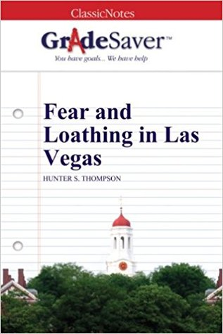 GradeSaver (TM) ClassicNotes: Fear and Loathing in Las Vegas