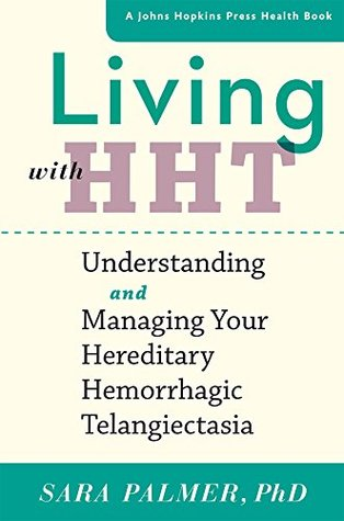 Living with HHT (A Johns Hopkins Press Health Book)